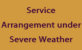 Service Arrangement under Severe Weather